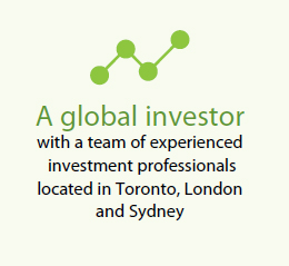 A global investor with a team of experienced investment professionals located in Toronto, London and Sydney